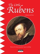 The Little Rubens: A Fun and Cultural Moment for the Whole Family! by Catherine de Duve