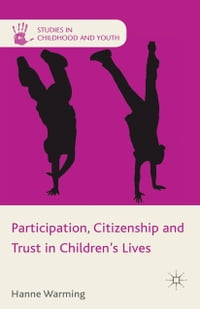 Participation, Citizenship and Trust in Children's Lives
