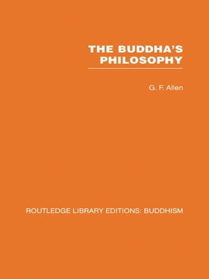 The Buddha's Philosophy Selections from the Pali Canon and an Introductory Essay