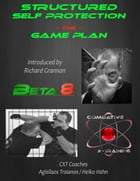 Structured Self Protection The Game Plan: Beta8 CXT by Agisilaos Traianos