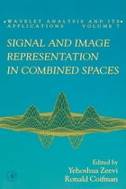 Signal and Image Representation in Combined Spaces by Yehoshua Zeevi