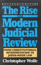The Rise of Modern Judicial Review: From Judicial Interpretation to Judge-Made Law
