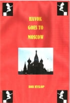 HAVOK Goes To Moscow by Bob Hyslop