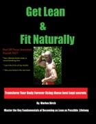 Get Lean and Fit Naturally by Marlon Birch