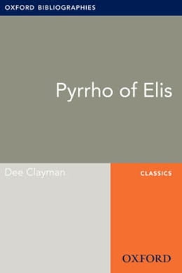 Book Pyrrho of Elis: Oxford Bibliographies Online Research Guide by Dee Clayman