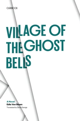 Book Village of the Ghost Bells: A Novel by Edla Van Steen