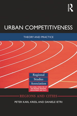Urban Competitiveness Theory and Practice