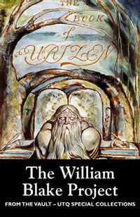 The William Blake Project (From the Vault: UTQ Special Collections)