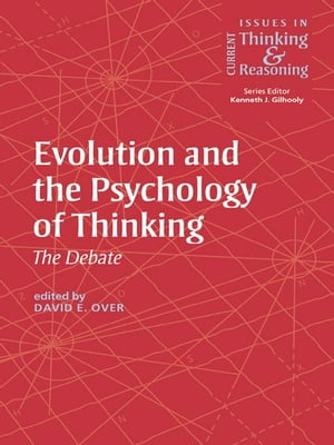 Evolution and the Psychology of Thinking The Debate