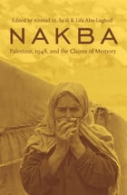 Nakba: Palestine, 1948, and the Claims of Memory by Ahmad H. Sa'di
