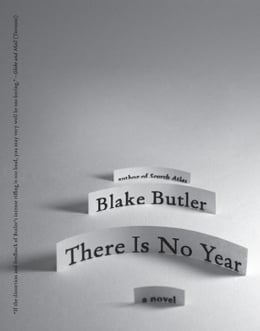Book There Is No Year: A Novel by Blake Butler
