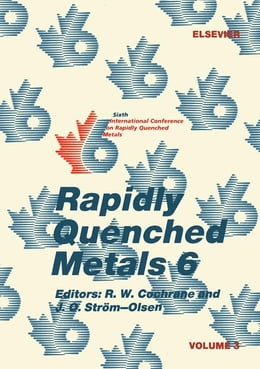Book Rapidly Quenched Metals 6: Volume 3 by Cochrane, R. W.