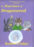 The Warriors of Dragonsrod by Robert Umber