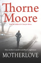 Motherlove by Thorne Moore