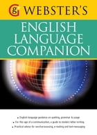 Webster's English Language Companion: English language guidance and communicating in English (US English) by Betty Kirkpatrick
