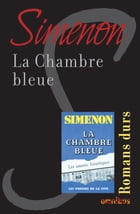 La chambre bleue: Romans durs by Georges SIMENON