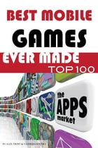 Best Mobile Games Ever Made Top 100 by alex trostanetskiy