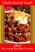 Chili: Rib Sticking Good - Mild To Lethal 399f9053-38a1-4f34-8f28-c0c23f1f89b5