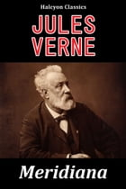 Meridiana: The Adventures of Three Englishmen and Three Russians in Southern Africa by Jules Verne by Jules Verne