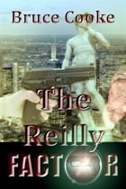 The Reilly Factor by Bruce Cooke