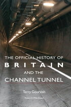 The Official History of Britain and the Channel Tunnel
