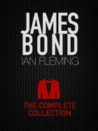 James Bond: The Complete Collection: 12 Novels & 2 Collection of Short Stories by Ian Fleming