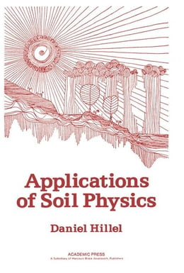 Book Applications of Soil Physics by Hillel, Daniel
