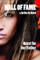The Wall of Fame Quest for her Father by Dif Books