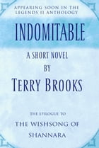 Indomitable: A Short Novel from the Legends II Collection by Terry Brooks