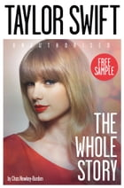 Taylor Swift: The Whole Story FREE SAMPLER by Chas Newkey-Burden
