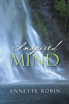 Inspired Mind by Annette Robin