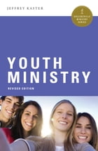 Youth Ministry by Jeffrey Kaster