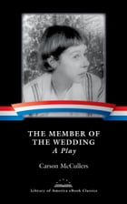 The Member of the Wedding: A Play: A Library of America eBook Classic by Carson McCullers