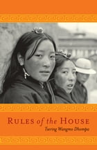 Rules of the House by Tsering W. Dhompa