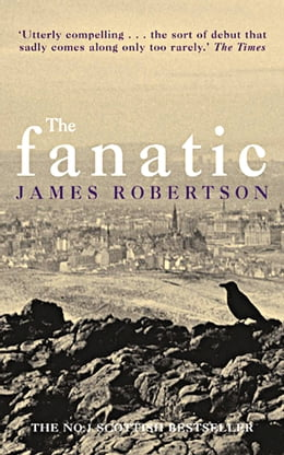 Book The Fanatic by James Robertson
