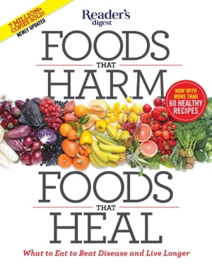 Foods that Harm, Foods that Heal by Editors at Reader's Digest