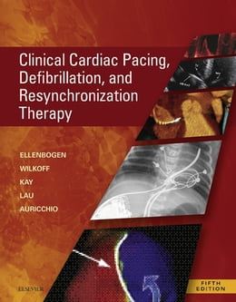 Book Clinical Cardiac Pacing, Defibrillation and Resynchronization Therapy E-Book by Kenneth A. Ellenbogen, MD