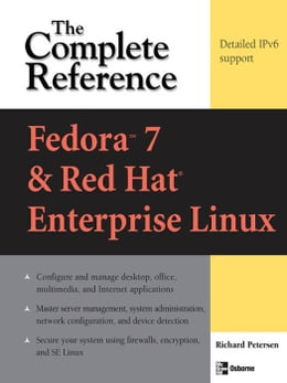 Book Fedora Core 7 & Red Hat Enterprise Linux: The Complete Reference by Petersen, Richard