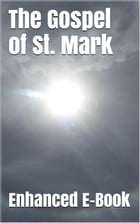 The Gospel of St. Mark: Enhanced Ebook Edition by Mark
