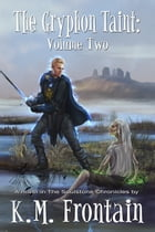 The Gryphon Taint: Volume Two by K.M. Frontain