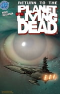 Planet of the Living Dead: Return to the Planet of the Living Dead #2 393c019f-9f68-45b9-b559-1bc662a1df61