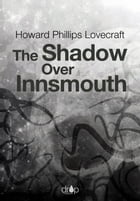 The Shadow Over Innsmouth by Howard Phillips Lovecraft