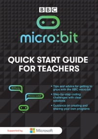 Micro:Bit   A Quick Start Guide for Teachers