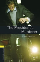The President's Murderer Level 1 Oxford Bookworms Library