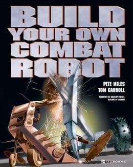 Book Build Your Own Combat Robot by Miles, Pete