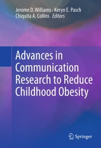 Advances in Communication Research to Reduce Childhood Obesity