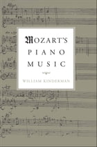 Mozart's Piano Music by William Kinderman
