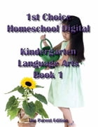 1st Choice Homeschool Digital Kindergarten Language Arts Book 1 - Teacher Edition by Stacy Arnold