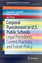 Corporal Punishment in U.S. Public Schools: Legal Precedents, Current Practices, and Future Policy