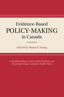 Book Evidence-Based Policy-Making in Canada by Shaun P. Young